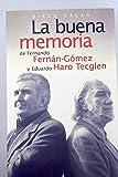 La buena memoria de Fernando fernan Gómez y Eduardo Haro tecglen