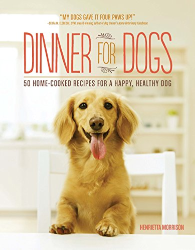 Dinner for Dogs: 50 Home-Cooked Recipes for a Happy, Healthy Dog por Henrietta Morrison