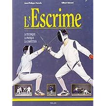 L'Escrime : La Technique - La Pratique - La Compétition