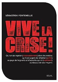 Vive la crise ! par Sébastien Fontenelle