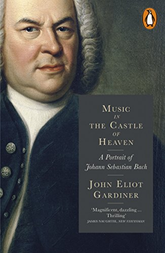 Music in the Castle of Heaven: A Portrait of Johann Sebastian Bach (English Edition)