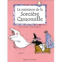 La naissance de la sorcière Camomille