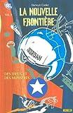 La Nouvelle Frontière, Tome 1 - Des dieux et des monstres