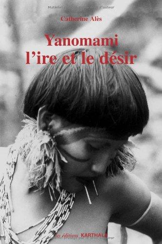 Yanomami, l'ire et le désir par Catherine Alès