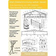 Stall,Stalleinrichtung selber bauen: 499 Patente zeigen wie!