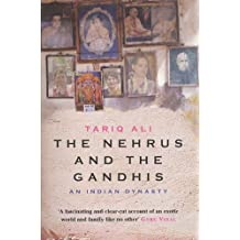 The Nehrus and the Gandhis: An Indian Dynasty