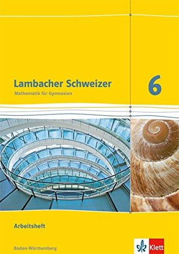 Lambacher Schweizer. 6. Schuljahr. Arbeitsheft plus Lösungsheft. Neubearbeitung. Baden-Württemberg par From Klett Ernst /Schulbuch