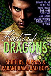 Flight of Dragons: Shifters, Alphas & Paranormal Bad Boys -- 10 Wicked Winged Romances