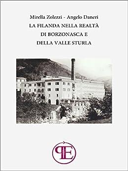 La Filanda nella realtà di Borzonasca e della Valle Sturla (Liguria da leggere) di [Zolezzi, Mirella]