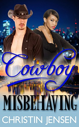 bwwm-romance-romance-cowboy-misbehaving-multicultural-western-contemporary-romance-interracial-ranch