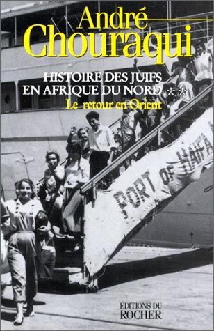 Histoire des Juifs en Afrique du Nord, tome 2 : Retour en Orient