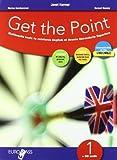 Get the point. Eserciziario. Per il biennio delle Scuole superiori. Con CD Audio. Con espansione online: 1