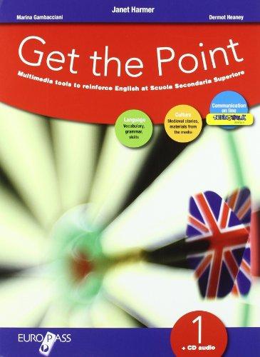 Get the point. Eserciziario. Con espansione online. Con CD Audio. Per il biennio delle Scuole superiori: 1
