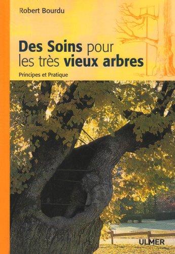 Des soins pour les très vieux arbres par Robert Bourdu