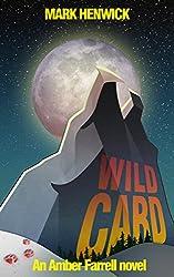 Wild Card: An Amber Farrell Novel (Bite Back Book 3) (English Edition)