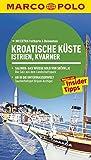 MARCO POLO Reiseführer Kroatische Küste Istrien, Kvarner: Reisen mit Insider-Tipps. Mit EXTRA Faltkarte & Reiseatlas