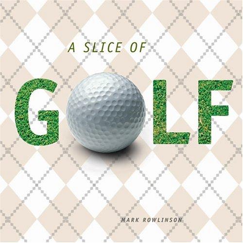 A Slice of Golf por Mark Rowlinson