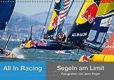 All In Racing - Segeln am Limit - Fotografien von Jens Hoyer (Wandkalender 2018 DIN A3 quer): Emotionale Fotos und einzigartige Nahaufnahmen von einer ... Sport) [Kalender] [Apr 01, 2017] Hoyer, Jens