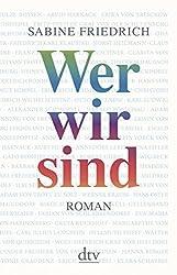 Wer wir sind: Roman