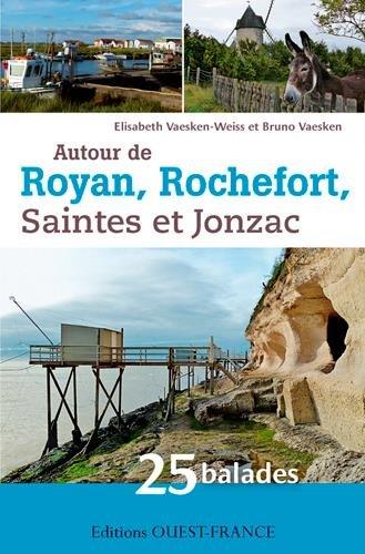 Autour de Royan,Rochefort,Saintes,Jonzac 25 Balades