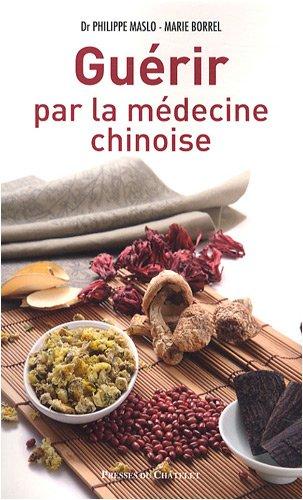Guérir par la médecine chinoise