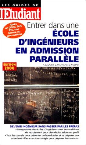 Entrer dans une école d'ingénieurs en admission parallèle, édition 2000