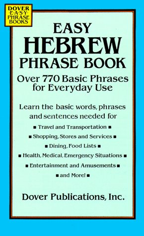 Easy Hebrew Phrase Book: Over 770 Basic Phrases for Everyday Use (Dover Easy Phrase Books)