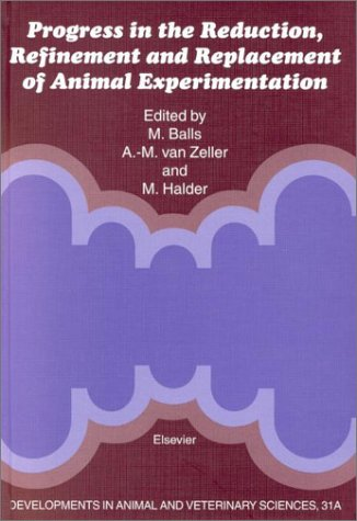 Progress in the Reduction, Refinement and Replacement of Animal Experimentation: Proceedings of the 3rd World Congress on Alternatives and Animal Use ... in Animal & Veterinary Sciences) (Medizin-ball-tier)