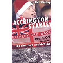 Accrington Stanley: The Club that Wouldn't Die