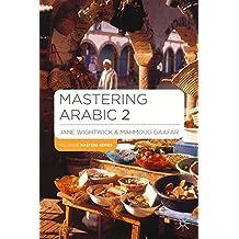 Mastering Arabic 2 (Palgrave Master Series (Languages))
