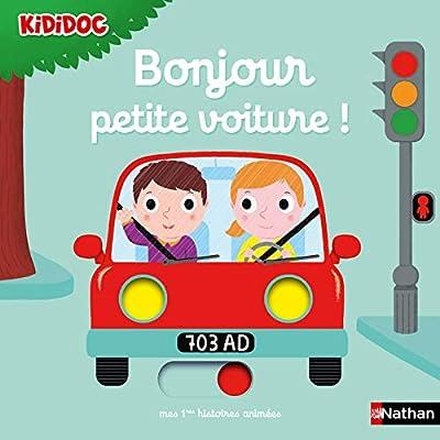 Bonjour petite voiture ! Histoire animée Kididoc - Dès 1 an