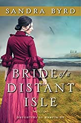 Bride of a Distant Isle: A Novel by Sandra Byrd (March 22,2016)