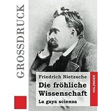 Die fröhliche Wissenschaft (Großdruck)
