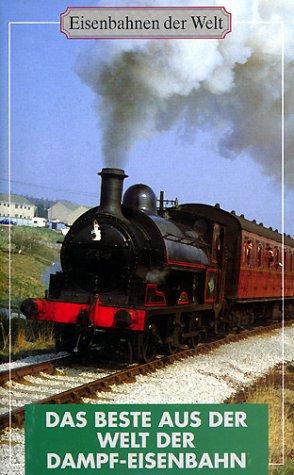 Das Beste aus der Welt der Dampf-Eisenbahn [Edizione: Germania]