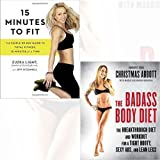 The Badass Body and 15 Minutes to Fit Collection 2 Book Bundle(15 Minutes to Fit : The Simple, 30-Day Guide to Total Fitness, 15 Minutes at a Time, The Badass Body Diet: The Breakthrough Diet and Workout for a Tight Booty, Sexy Abs, and Lean Legs [Hardcover])