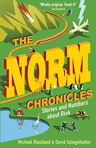 The Norm Chronicles: Stories and numbers about danger por David Spiegelhalter