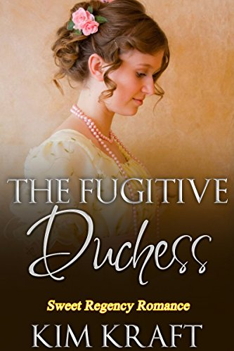 the-fugitive-duchess-sweet-regency-romance-clean-short-stories-english-edition