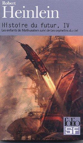 Histoire du futur (Tome 4-Les enfants de Mathusalem) par Robert Heinlein