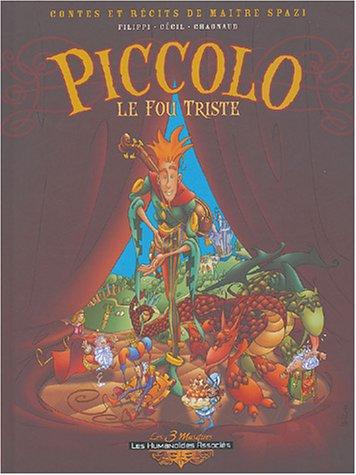 Contes et Récits de Maître Spazzi, tome 1 : Piccolo le fou triste