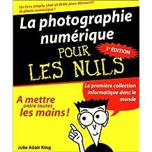 La photographie numérique pour les nuls (3e édition)
