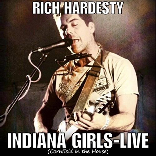 Indiana Girls (Cornfield in the House) [Live] [Explicit] - Indiana-girl