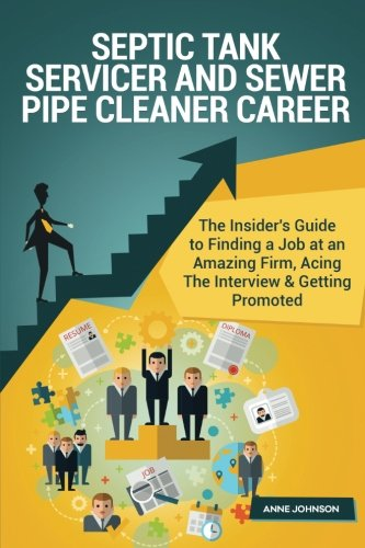septic-tank-servicer-and-sewer-pipe-cleaner-careerr-special-edition-the-insiders-guide-to-finding-a-