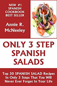 Top 30 SPANISH SALAD Recipes In Only 3 Steps That You Will Never Ever Forget For The Rest of Your Life (English Edition) par [McNeeley, Annie R.]