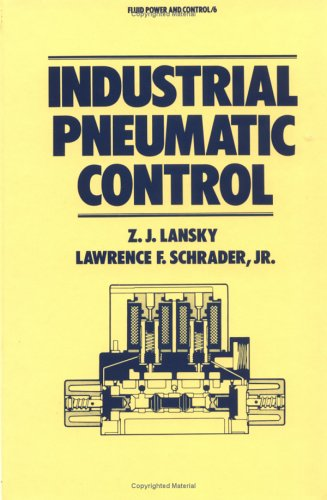 Industrial Pneumatic Control (Fluid Power and Control Series, Band 6)