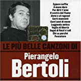 Le Piu' Belle Canzoni Di Pierangelo Bertoli