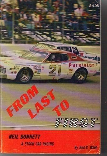 From Last to First: Neil Bonnett and Stock Car Racing by Webb, Ned (1979) Taschenbuch (Neil Racing Bonnett)