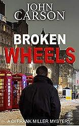 BROKEN WHEELS (DI Frank Miller Series Book 5)