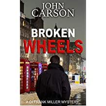 BROKEN WHEELS (DI Frank Miller Series Book 5)