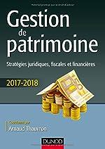 Gestion de patrimoine - Stratégies juridiques, fiscales et financières de Arnaud Thauvron