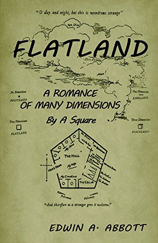 Flatland: A Romance of Many Dimensions (by a Square)